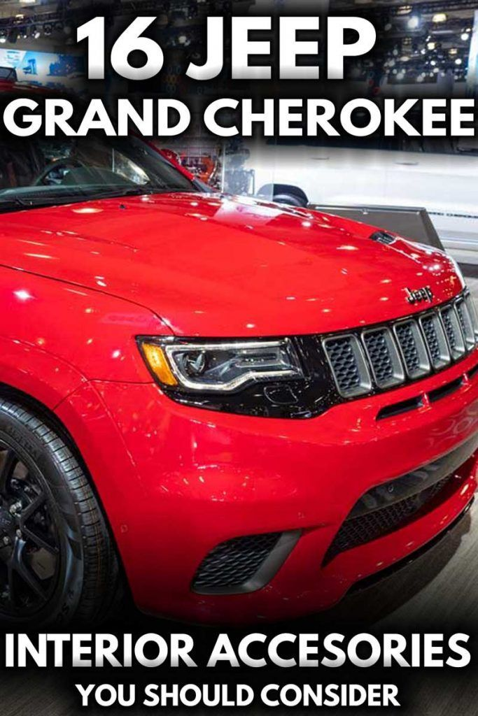 16 Jeep Grand Cherokee Interior Accessories You Should Consider Article By Vehicle Hq Vehq In 2020 Jeep Grand Jeep Grand Cherokee Jeep Grand Cherokee Accessories