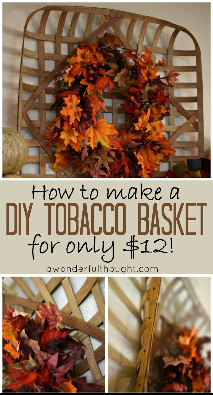 A Wonderful Thought | DIY tobacco basket | awonderfulthought.com
