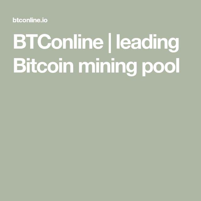 Btconline Leading Bitcoin Mining Pool In 2021 Bitcoin Mining Pool Mining Pool Bitcoin