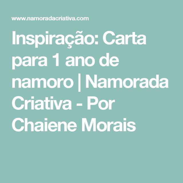Inspiração: Carta para 1 ano de namoro | Namorada Criativa - Por Chaiene Morais