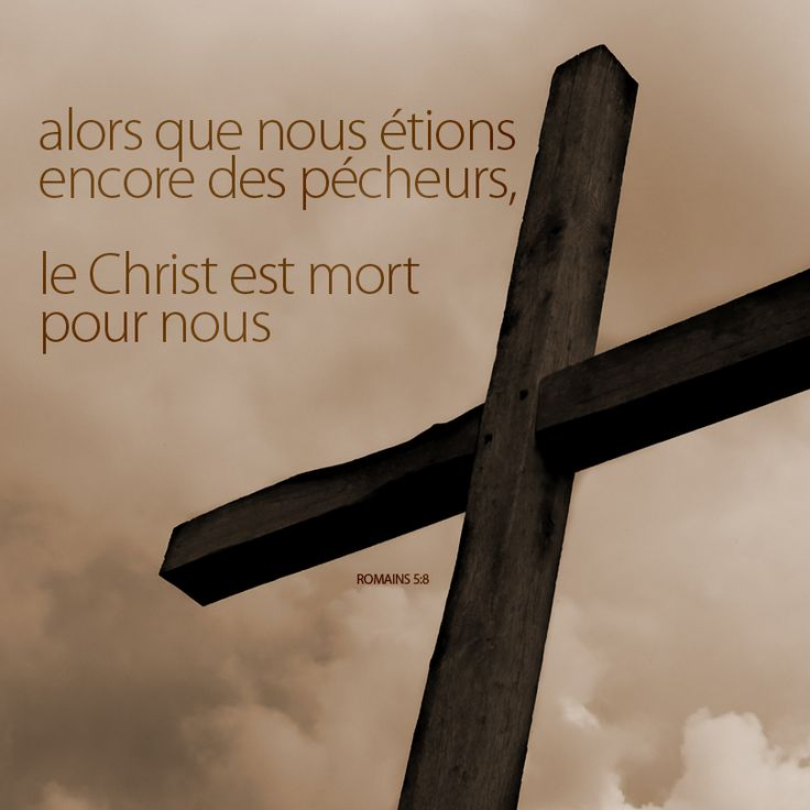 La Bible - Versets illustrées - Romains 5:8 - Alors que nous étions encore des pécheurs, le Christ est mort pour nous.