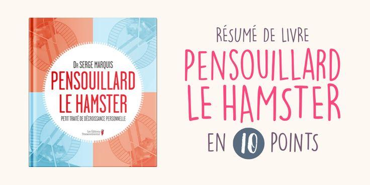 Au printemps dernier, je farfouillais dans une librairie etPensouillard le hamsterétait en têtedes ventes, le titre me faisait à chaque fois sourire. Un hamster neurasthénique, c'était parfait pour m'essayer à mon premier résumé de livre pour Goodie Mood. Le docteur Serge Marquis est l'auteur sympathique de cet ouvrage sur la décroissance personnelle. Ce médecin québécois …
