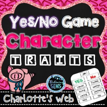 Character Traits Yes/No Game - Charlotte's Web - is a perfect game to play when undertaking a unit on character traits, descriptive writing or novel study about Charlotte's Web. This game will assist students to consolidate their understanding of character traits and expand their vocabulary.