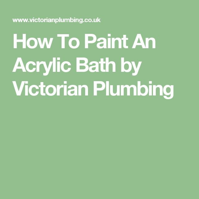 How To Paint An Acrylic Bath by Victorian Plumbing