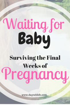 Waiting for Baby? 10 Ways to Survive the Final Weeks of Pregnancy