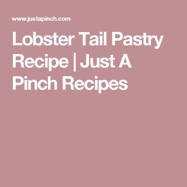 Lobster Tail Pastry Recipe | Just A Pinch Recipes