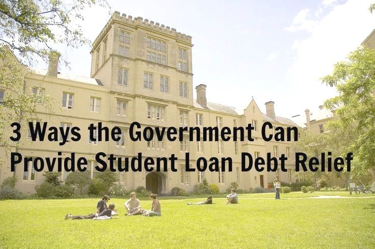 3 Ways The Government Can Provide Student Loan Debt Relief With