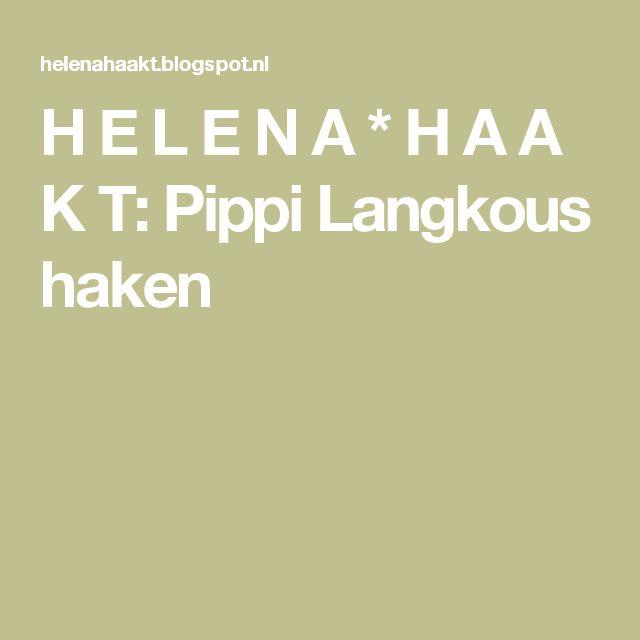 H E L E N A  *  H A A K T: Pippi Langkous haken