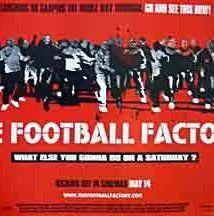 The Football Factory (UK, 2004)