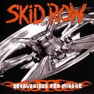 "Cries from the Quiet World: Skid Row ""Revolutions per Minute"""