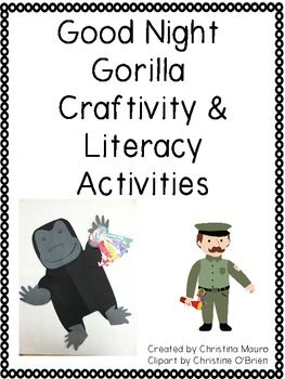 Good Night Gorilla Craftivity and Literacy Activities