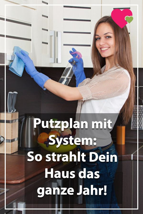 Putzplan mit System: So strahlt Dein Haus das ganze Jahr