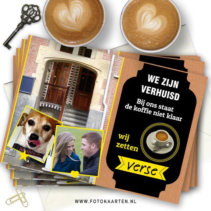"""Op uitnodigingen staat vaak """"de koffie staat klaar"""" maar eigenlijk is dat best een rare uitdrukking. We hebben er een grappig voorbeeld voor een verhuiskaart mee gemaakt! - Wie weet iets om te gebruiken als je binnenkort een uitnodiging wil versturen. www.fotokaarten.nl"""