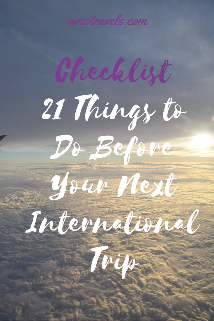 21 things to do before your next trip, use the checklist for your next international trip.