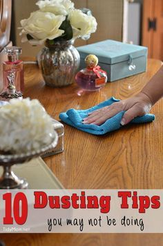 Top 10 Dusting Tips and Tricks you may not be doing.