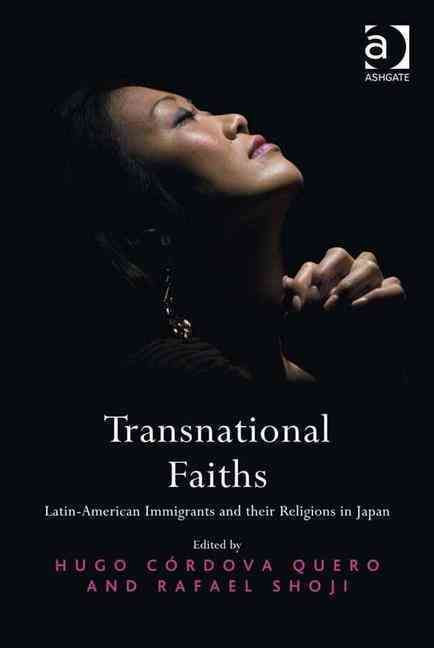 Transnational Faiths: Latin-American Immigrants and their Religions in Japan