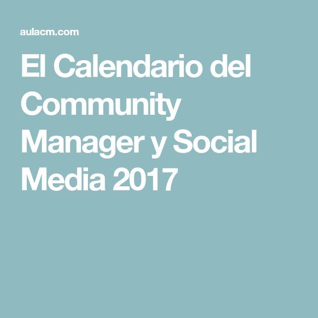 El Calendario del Community Manager y Social Media 2017