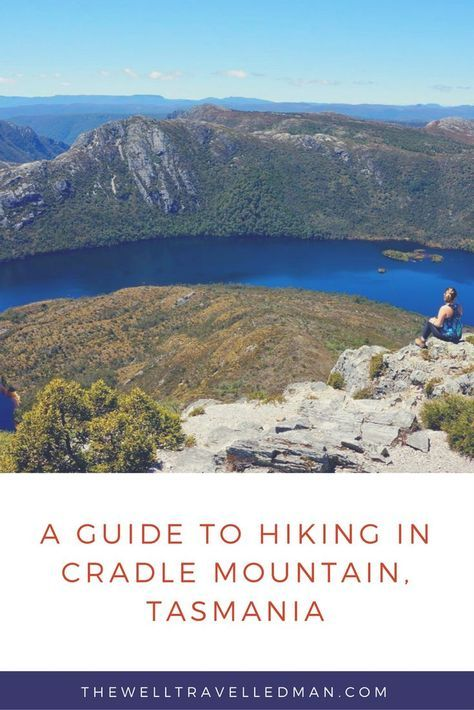 Our guide to hiking in Cradle Mountain, Tasmania - Australia!