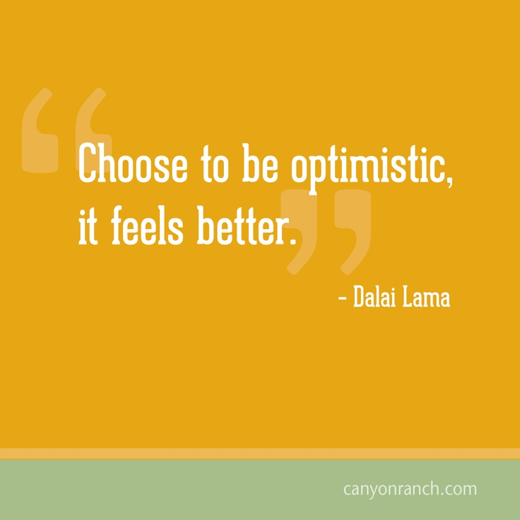 Think Positive Be Optimistic Quotes: 38 Best Quotes - D Lama Images On Pinterest