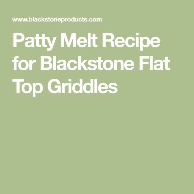 Patty Melt Recipe for Blackstone Flat Top Griddles