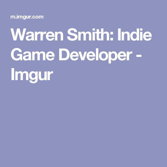 Warren Smith: Indie Game Developer - Imgur