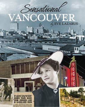 HISTORY/PEOPLE – ANVIL PRESS • Sensational Vancouver; Lazarus; $24.00 pb 978-1-927380-98-7 June