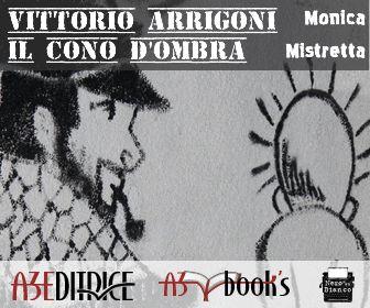 Vittorio Arrigoni - Il cono d'ombra di Monica Mistretta