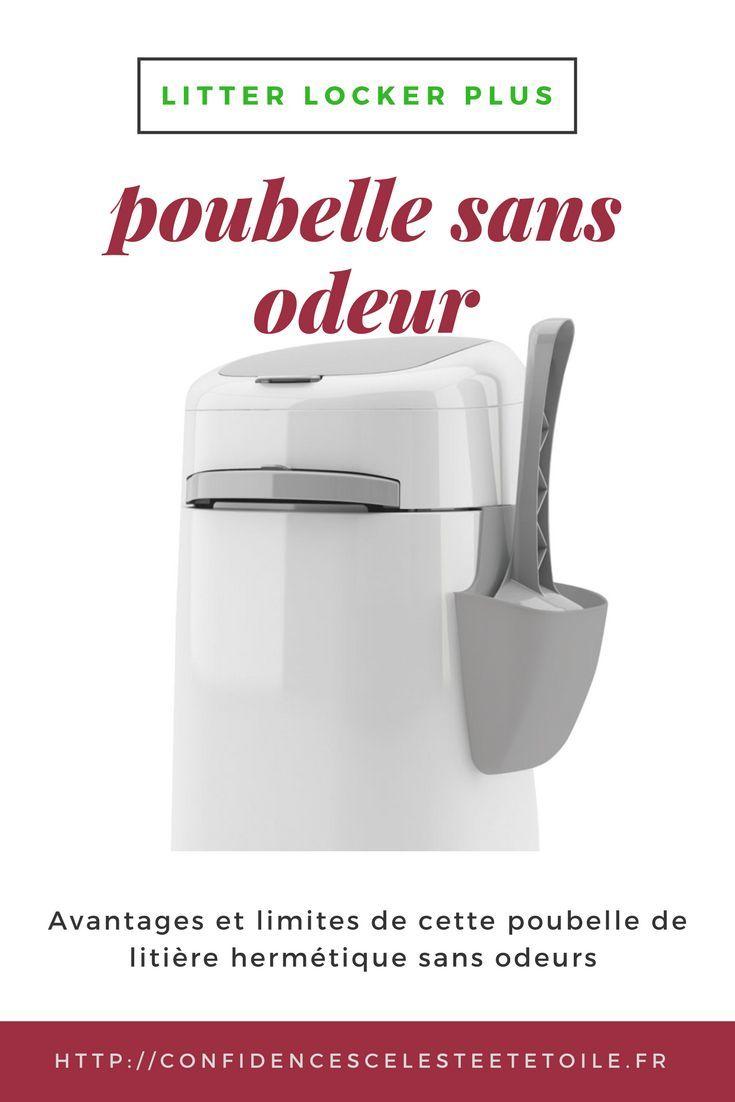 quels sont les avantages et les limites de la poubelle hygiénique Litter Locker plus? est elle réellement efficace contre les odeurs?