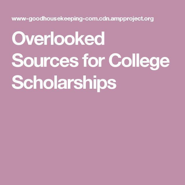 Overlooked Sources For College Scholarships Scholarships For