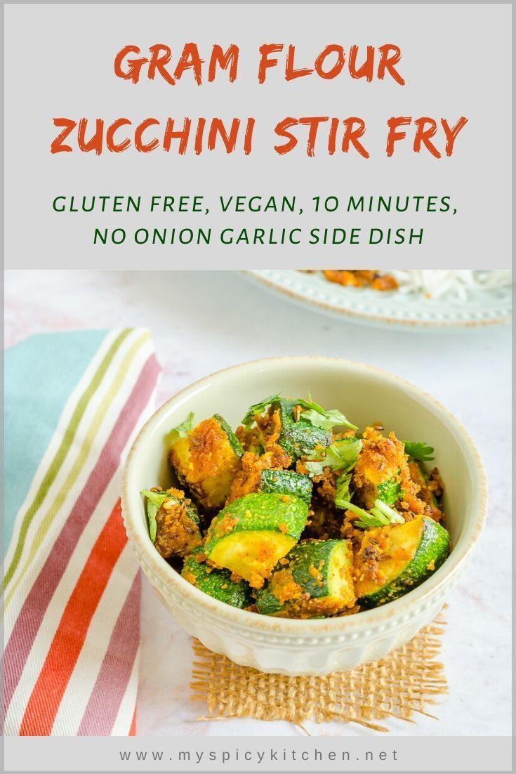 Besan Zucchini Stir Fry Myspicykitchen Recipe Vegan Side Dishes Indian Beef Recipes Stir Fry