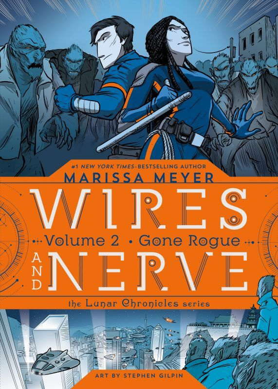 Wires and Nerve Vol. 2 Gone Rogue final cover The Lunar Chronicles by Marissa Meyer