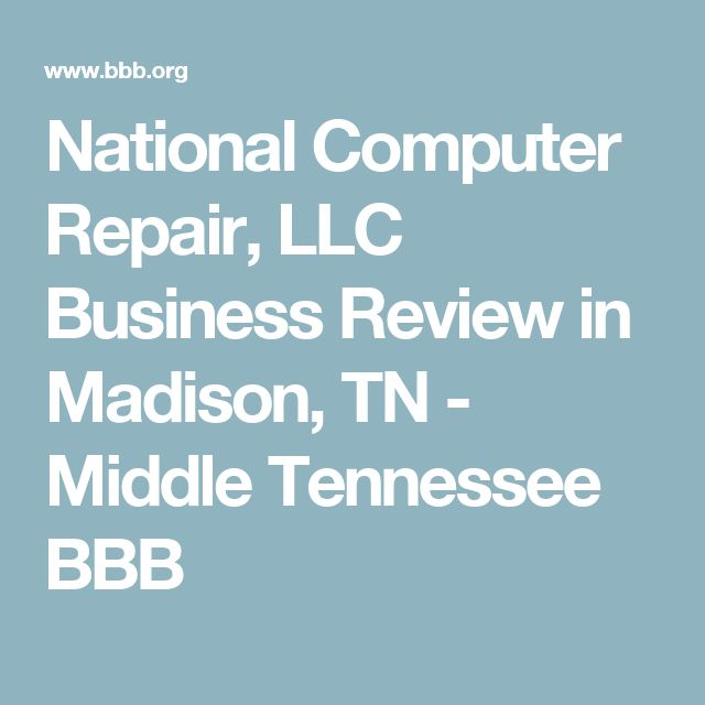 National Computer Repair, LLC Business Review in Madison, TN - Middle Tennessee BBB