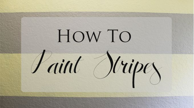 Gloriously Made | How To Paint Striped Walls | http://www.gloriouslymade.com
