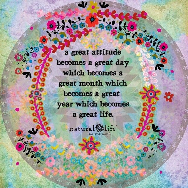 Start today with a positive attitude!  #livehappy #naturallife