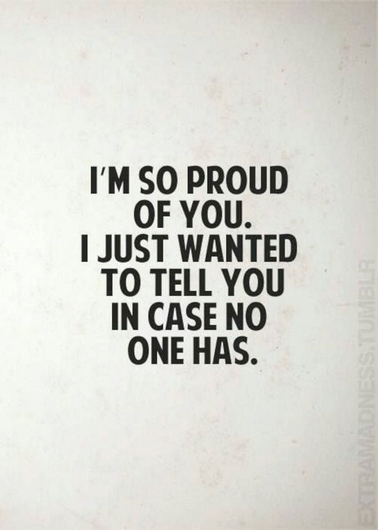 I'm so proud of you quotes