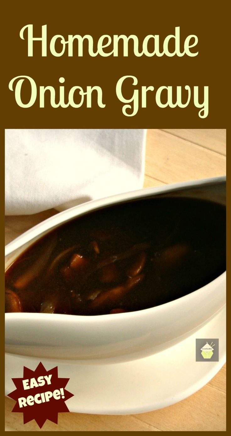 Home Made Onion Gravy, Pure easy home made. no additives, colorings or chemicals. Simple is as simple does! And if you have any left over, it freezes great and I add to casseroles next time I make one! perfect.