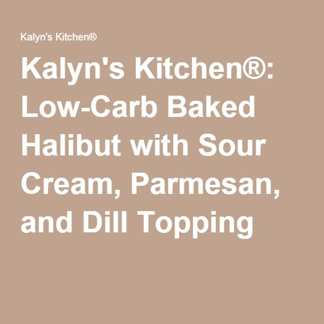 ... ®: Low-Carb Baked fish with Sour Cream, Parmesan, and Dill Topping