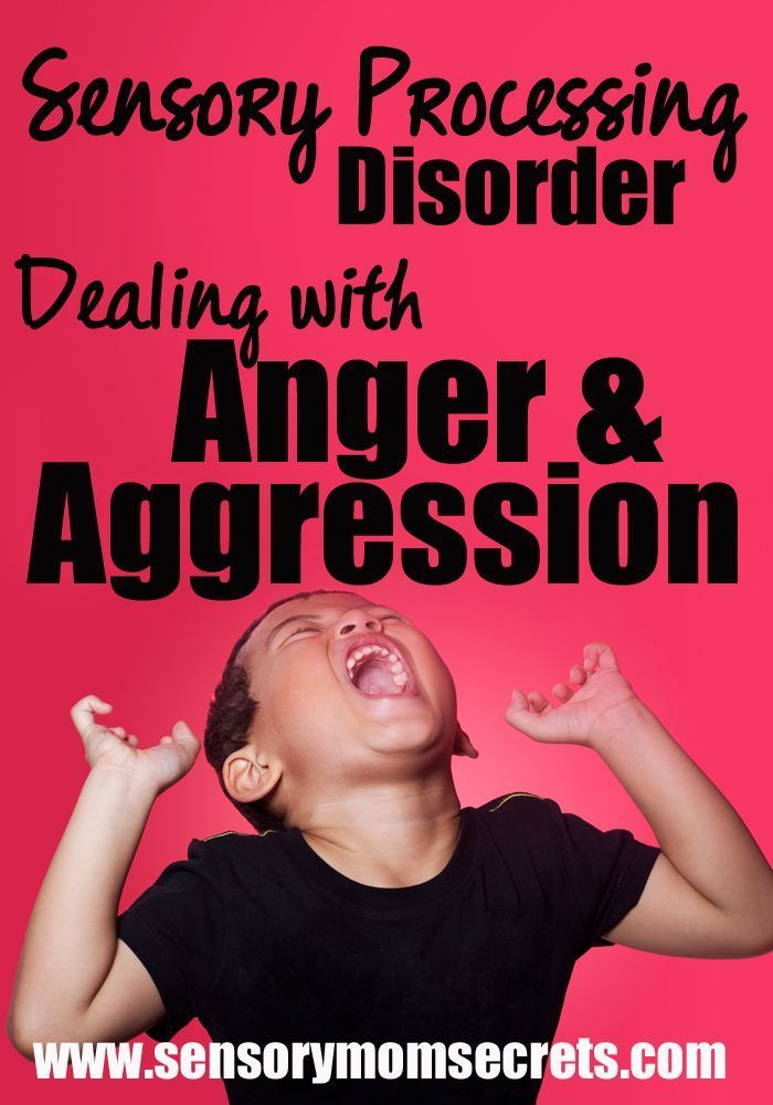 Sensory Processing Disorder: Dealing with Anger & Aggression