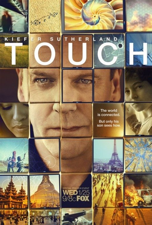 Touch (2012–2013) ... Martin Bohm (Kiefer Sutherland) is a widower whose young son, Jake, is living with autism and doesn't speak. At the end of his rope over his inability to communicate with his child, Martin discovers that Jake is indeed communicating but with numbers instead of words. Martin must decipher the meaning in order to connect the numbers to a group of seemingly unrelated people who affect one another in ways that are both seen and unseen. (10-Aug-2016)