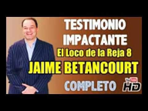 Testimonio   EL LOCO DE LA REJA 8 Jaime Betancourt Completo Audio HD