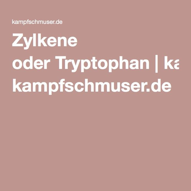 Zylkene oderTryptophan| kampfschmuser.de
