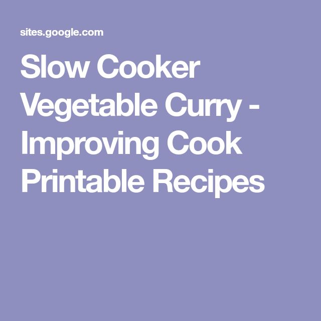 Slow Cooker Vegetable Curry - Improving Cook Printable Recipes
