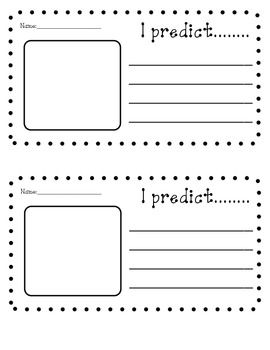 "This is a small sheet that I use with my kiddos whenever introducing a new story that we will be studying for a few days. The first day that introduce the story I always model a picture walk and think aloud. The kiddos then make predictions (on this document) based on what we saw and thought about the story. Then we fold them up and place them in a ""Prediction Pail."" After we read the story we quickly go through all of the predictions and see how close their thinking was to the actual story."
