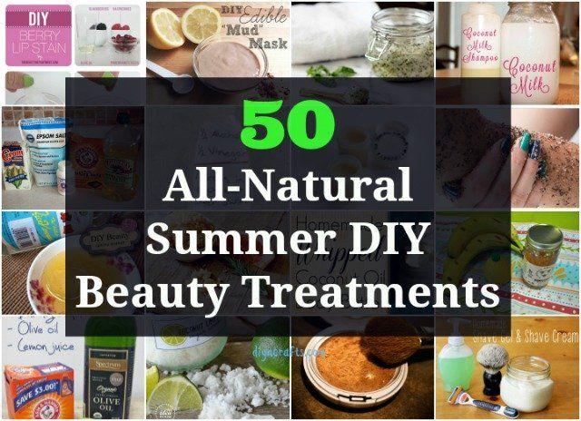 50 All-Natural Summer DIY Beauty Treatments – DIY & Crafts