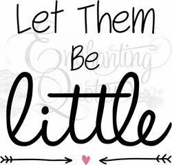 wonderful site with lots and lots of wonderful quotes to add to nursery wall.....Let Them Be Little Nursery Wall Quote