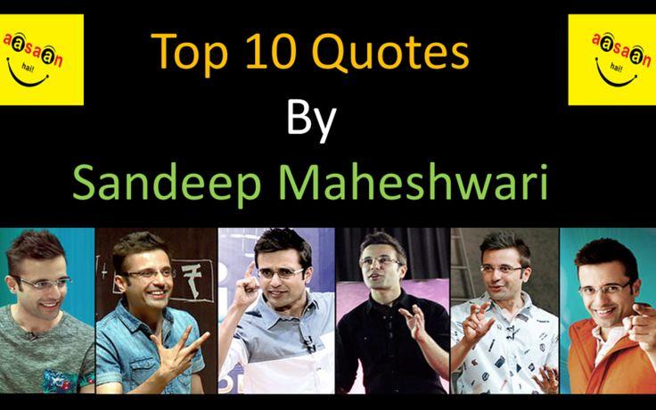 Sandeep Maheshwari Quotes, Life Changing quotes, Inspirational Quotes, Top 10 Sandeeo Maheshwari Quotes