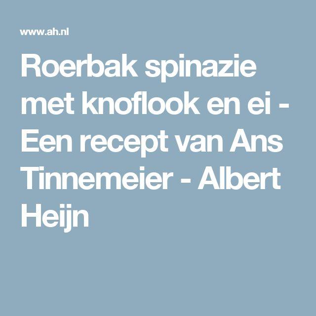 Roerbak spinazie met knoflook en ei - Een recept van Ans Tinnemeier - Albert Heijn