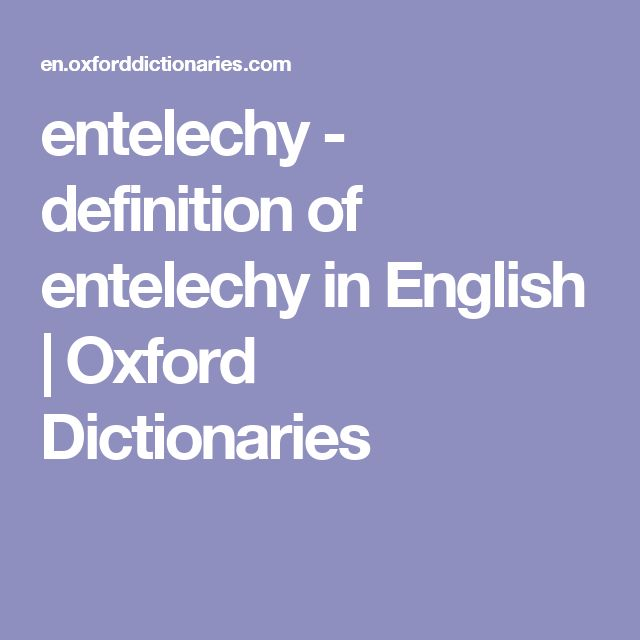 entelechy - definition of entelechy in English | Oxford Dictionaries