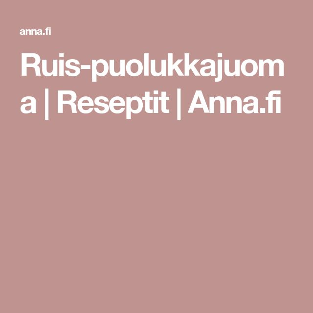 Ruis-puolukkajuoma   Reseptit   Anna.fi