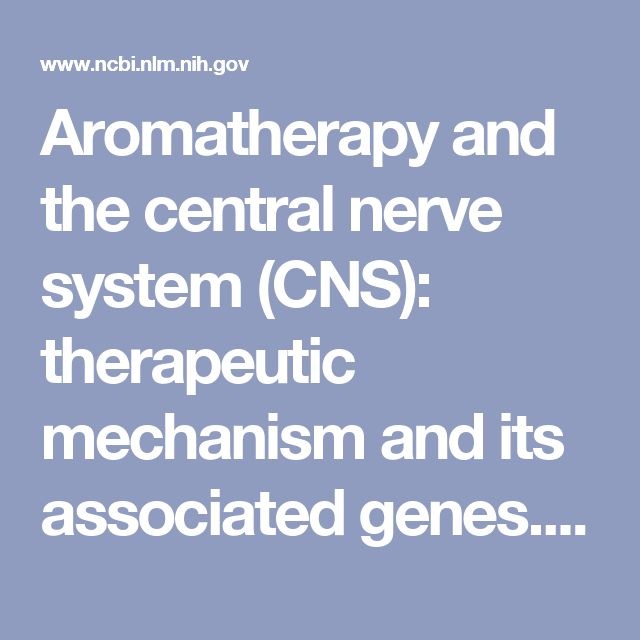 Aromatherapy and the central nerve system (CNS): therapeutic mechanism and its associated genes. - PubMed - NCBI